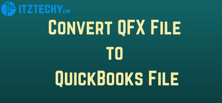 Convert QFX File to QuickBooks File